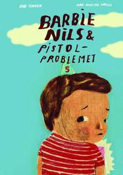 Barbie-Nils og pistolproblemet, Kari Tinnen og Mari Kanstad Johnsen, Gyldendal 2011